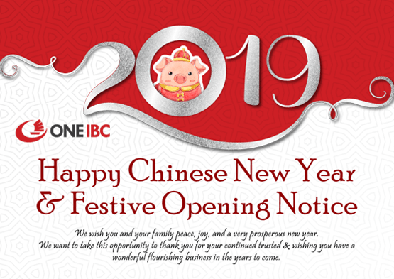 Happy Chinese New Year 2019 & Festive Opening Notice