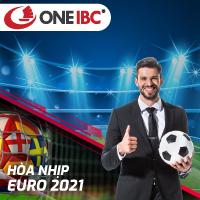 Hòa nhịp không khí sôi động của Euro 2021 cùng với One IBC