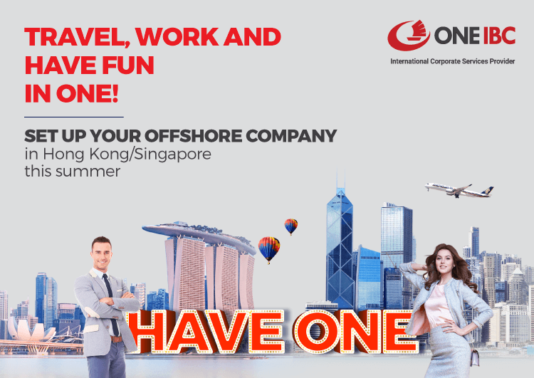 Travel, work and have fun in one! Set up your offshore company in Hong Kong/Singapore this summer